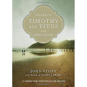 Reading Timothy and Titus with John Stott: 13 Weeks for Individuals or Groups (Reading the Bible with John Stott)