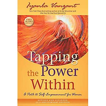 Tapping the Power Within: A Path to Self-Empowerment for Women: 20th Anniversary� Edition