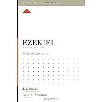 Ezequiel: Um estudo de 12 semanas (sabendo que a Bíblia)