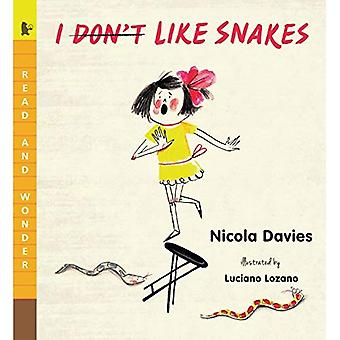 I (Don't) Like Snakes (Read and Wonder)