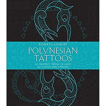 Tatouages Polynésiens: 42 dessins tribaux modernes de couleur et d'explorer