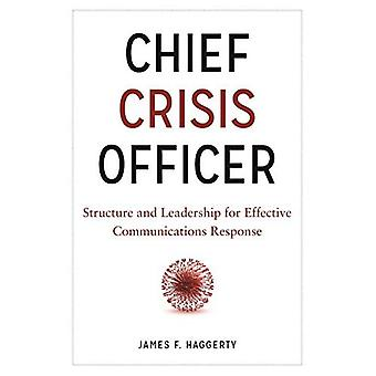 Chief Crisis Officer: Structure and Leadership for Effective Communications� Response