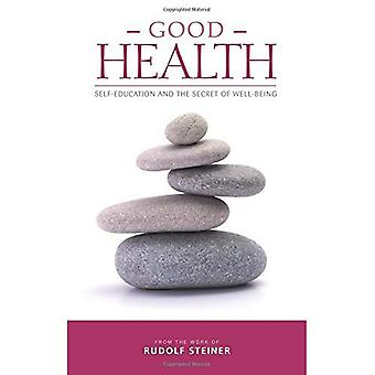 Good Health: Self-Education and the Secret of Well-Being