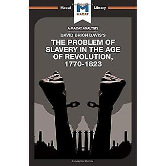 The Problem of Slavery in the Age of Revolution (The� Macat Library)