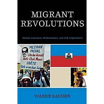 Migrerande revolutioner haitiska litteratur globalisering och USA-imperialismen av Kaussen & Valerie