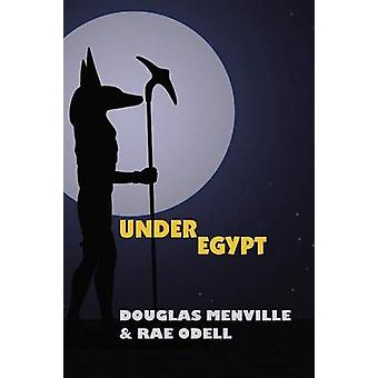 Under Egypt by Menville & Douglas