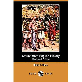 Stories from English History Illustrated Edition Dodo Press by Skae & Hilda T.