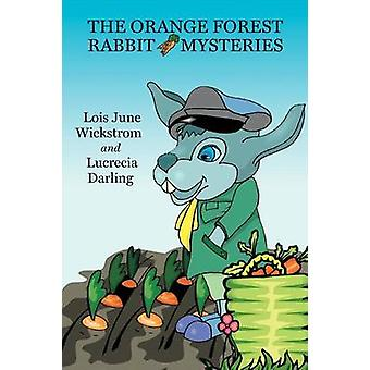 The Orange Forest Rabbit Mysteries by Wickstrom & Lois June