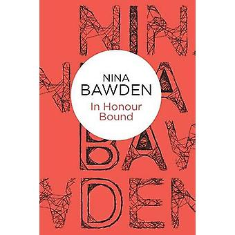 In Honour Bound by Bawden & Nina