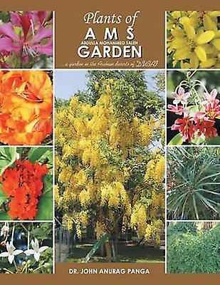 Plants of Ams Garden A Garden in the Arabian Deserts of Dubai by Panga & Dr John Anurag