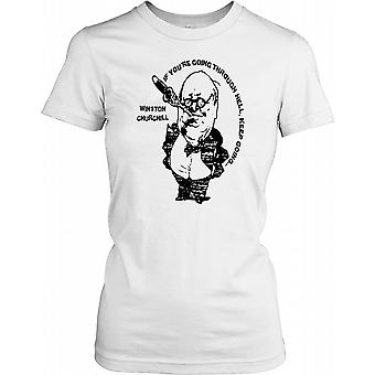 Winston Churchill cytat - Jeśli przeżywa piekło, Keep Going Panie T Shirt