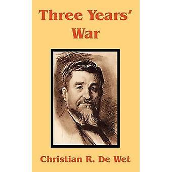 Three Years War by de Wet & Christian Rudolf