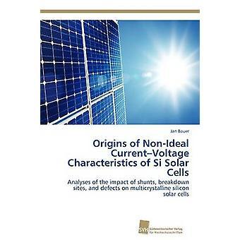 Ursprünge der ungenauen CurrentVoltage Merkmale von Si-Solarzellen von Bauer Jan
