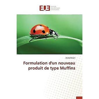 Formulation dun nouveau produit de type muffins by SMAIRIA
