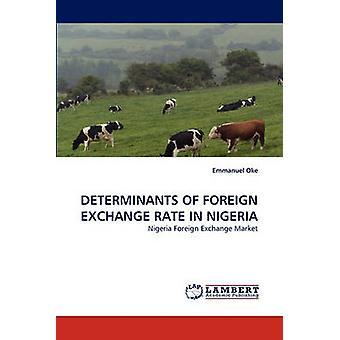 DETERMINANTS OF FOREIGN EXCHANGE RATE IN NIGERIA by Oke & Emmanuel