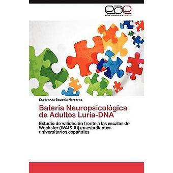 Bateria Neuropsicologica de Adultos LuriaDNA by Bausela Herreras & Esperanza