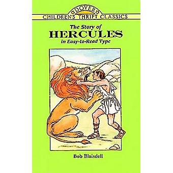 The Story of Hercules by Bob Blaisdell - 9780486297682 Book