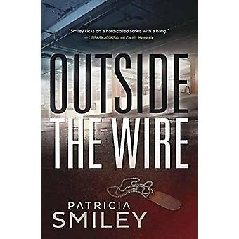 Outside the Wire by Patricia Smiley - 9780738752358 Book