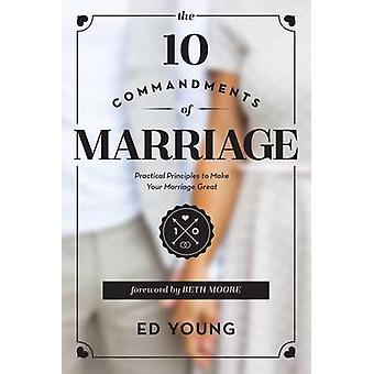 The 10 Commandments of Marriage - Practical Principles to Make Your Ma