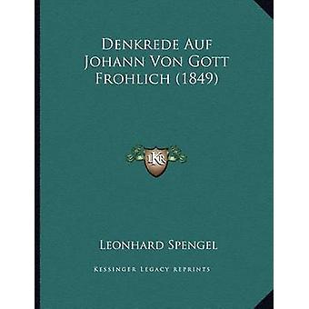 Denkrede Auf Johann Von Gott Frohlich (1849) by Leonhard Spengel - 97