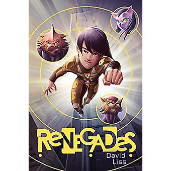 Renegades by David Liss - 9781481417853 Book