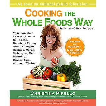 Cooking the Wholefoods Way - Your Complete - Everyday Guide to Healthy