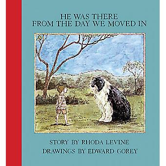 He Was There from the Day We Moved in by Rhoda Levine - Edward Gorey