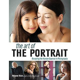 The Art of the Portrait - Revealing the Human Essence in Photography b