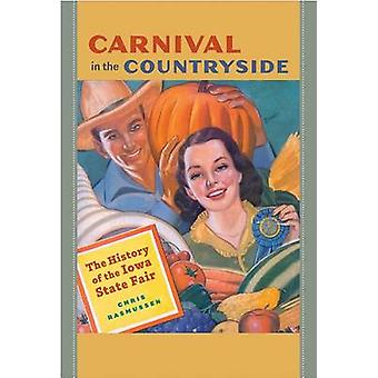 Carnival in the Countryside - The History of the Iowa State Fair by Ch
