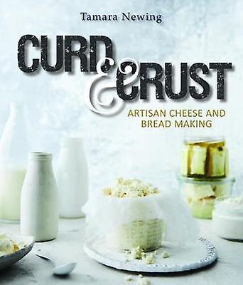 Curd and Crust by Tamara Newing - 9781742579641 Book