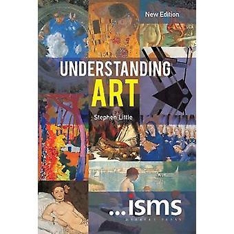 ...Isms - Understanding Art New Edition by Stephen Little - 9781912217