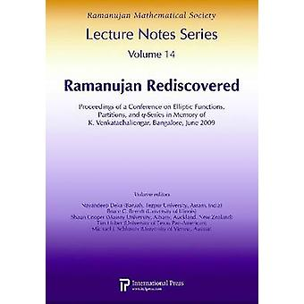 Ramanujan Rediscovered - Proceedings of a Conference on Elliptic Funct
