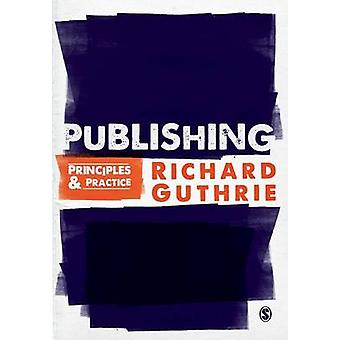 Publishing - Principles and Practice by Richard Guthrie - 978184787015