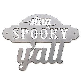 Stay spooky y'all - metal cut sign 16x12in