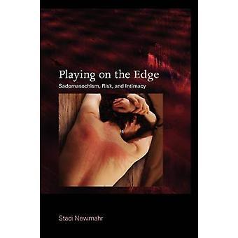 Gra na krawędzi - sadomasochizm - ryzyko - i intymności przez Staci Nowość