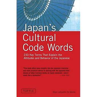 Japans kulturellen Code-Wörter - Schlüsselbegriffe, die Haltungen und Beh erklären