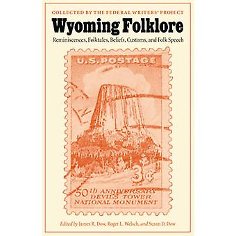 Wyoming Folklore - Reminiscences - Folktales - Beliefs - Customs - and