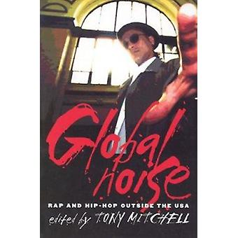 Global Noise - Rap and Hip Hop outside the USA by Tony Mitchell - 9780