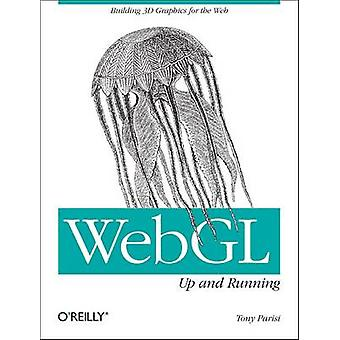 WebGL - Up and Running by Tony Parisi - 9781449323578 Book