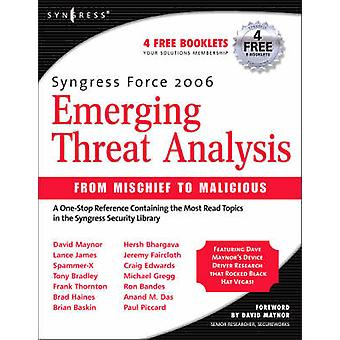 Syngress Force Emerging Threat Analysis - From Mischief to Malicious b