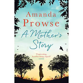 A Mother's Story by Amanda Prowse - 9781781856604 Book