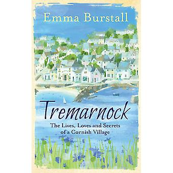 Tremarnock - livet - älskar och hemligheter av en Cornish Village av Emm