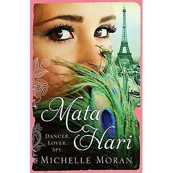 Mata Hari by Michelle Moran - 9781784292621 Book