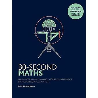 30-Second Maths - The 50 Most Mind-Expanding Theories in Mathematics -