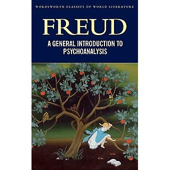 A General Introduction to Psychoanalysis by Sigmund Freud - Stephen W