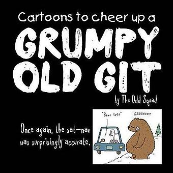 Cartoons to Cheer Up a Grumpy Old Git by The Odd Squad by Allan Plend