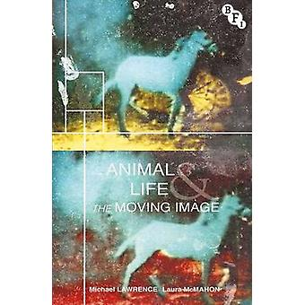 Animal Life and the Moving Image by Laura McMahon - 9781844578993 Book