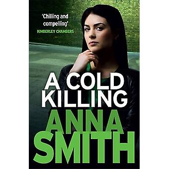 A Cold Killing by Anna Smith - 9781848664296 Book