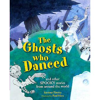 The Ghosts Who Danced - And Other Spooky Stories by Saviour Pirotta -