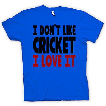 Womens T-shirt - I Don't Like Cricket, I Love It - Funny
